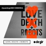 recomendación de la semana LOVE DEATH AND ROBOTS 150x150 - Recomendación de la semana